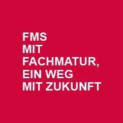 FMS mit Fachmatur, ein Weg mit Zukunft