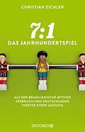 """Coverbild des Buches """"Das Jahrhundertspiel 7 : 1"""