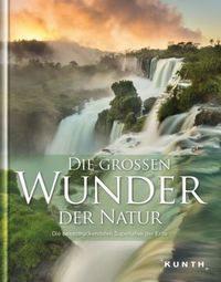Die grossen Wunder der Natur von Thomas Horsmann und Heiner Newe
